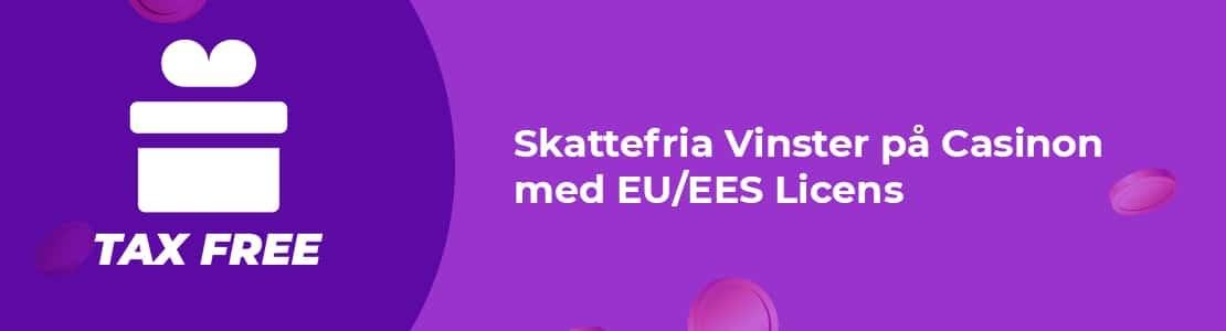 Få skattefria vinster på alla casinon med spellicens inom EU/ESS