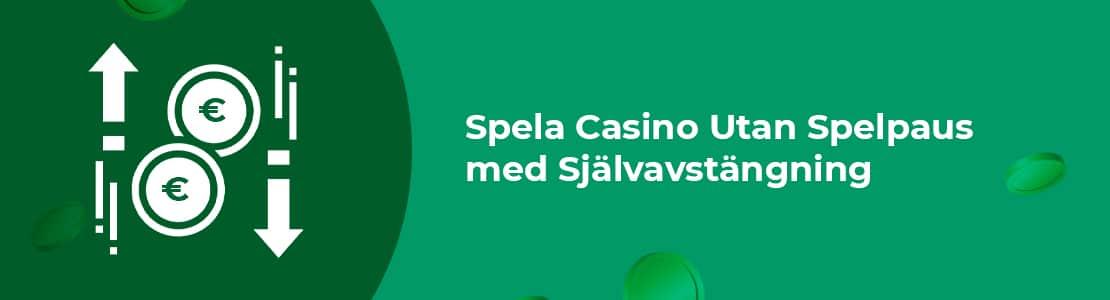 På casino utan spelpaus använder du självavstängning